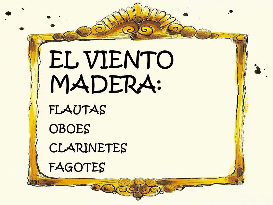 EL VIENTO MADERA: FLAUTAS OBOES CLARINETES FAGOTES