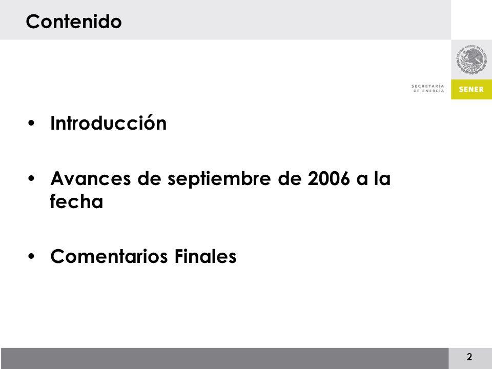 2 Contenido Introducción Avances de septiembre de 2006 a la fecha Comentarios Finales