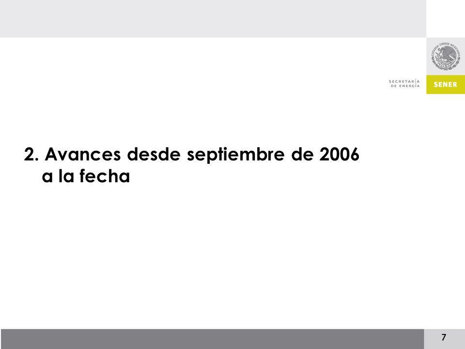 7 2. Avances desde septiembre de 2006 a la fecha