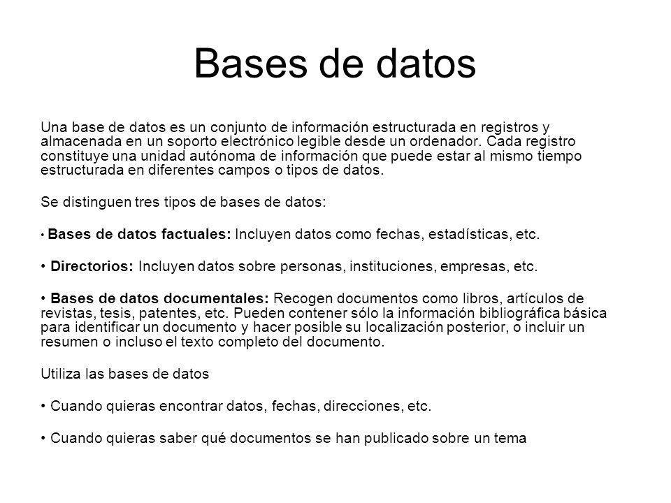 Bases de datos Una base de datos es un conjunto de información estructurada en registros y almacenada en un soporto electrónico legible desde un orden