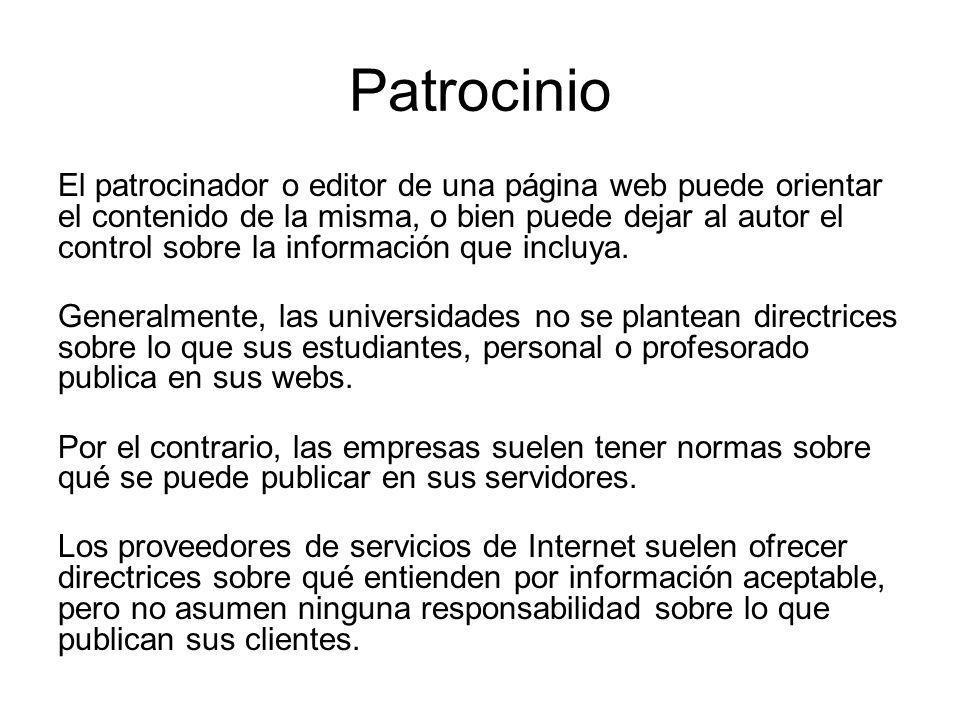 Patrocinio El patrocinador o editor de una página web puede orientar el contenido de la misma, o bien puede dejar al autor el control sobre la informa