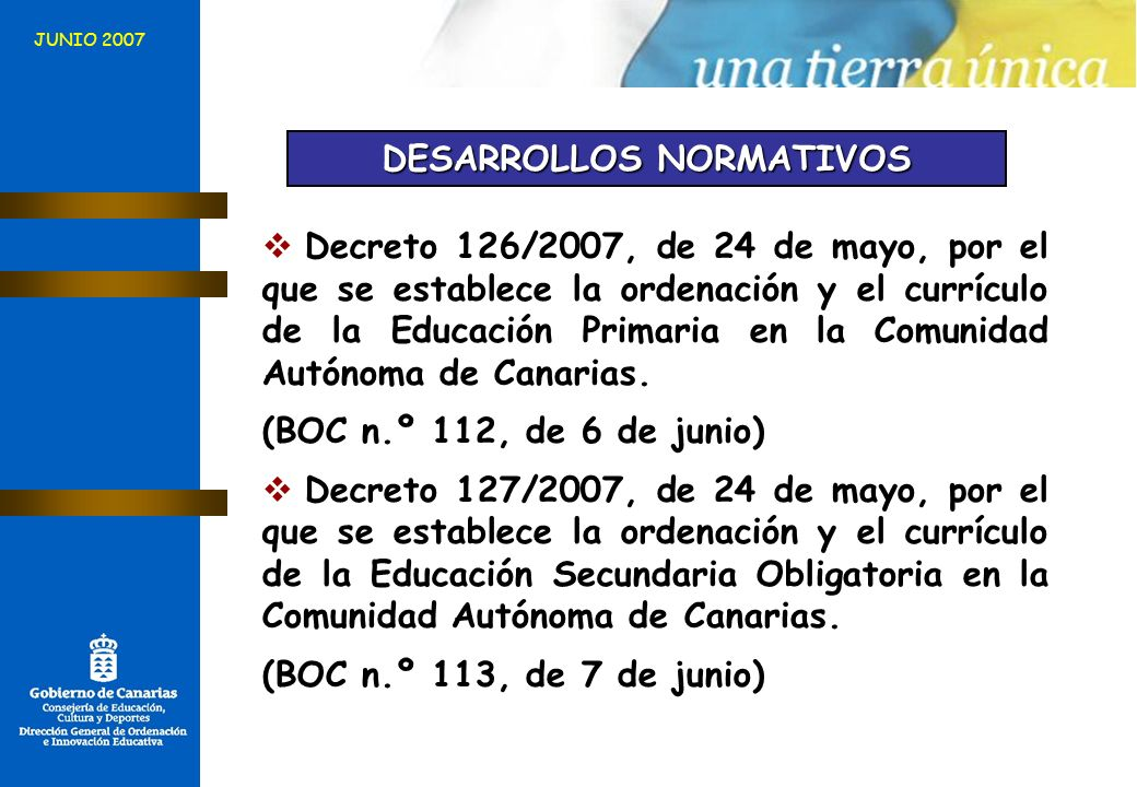 Decreto 126/2007, de 24 de mayo, por el que se establece la ordenación y el currículo de la Educación Primaria en la Comunidad Autónoma de Canarias. (