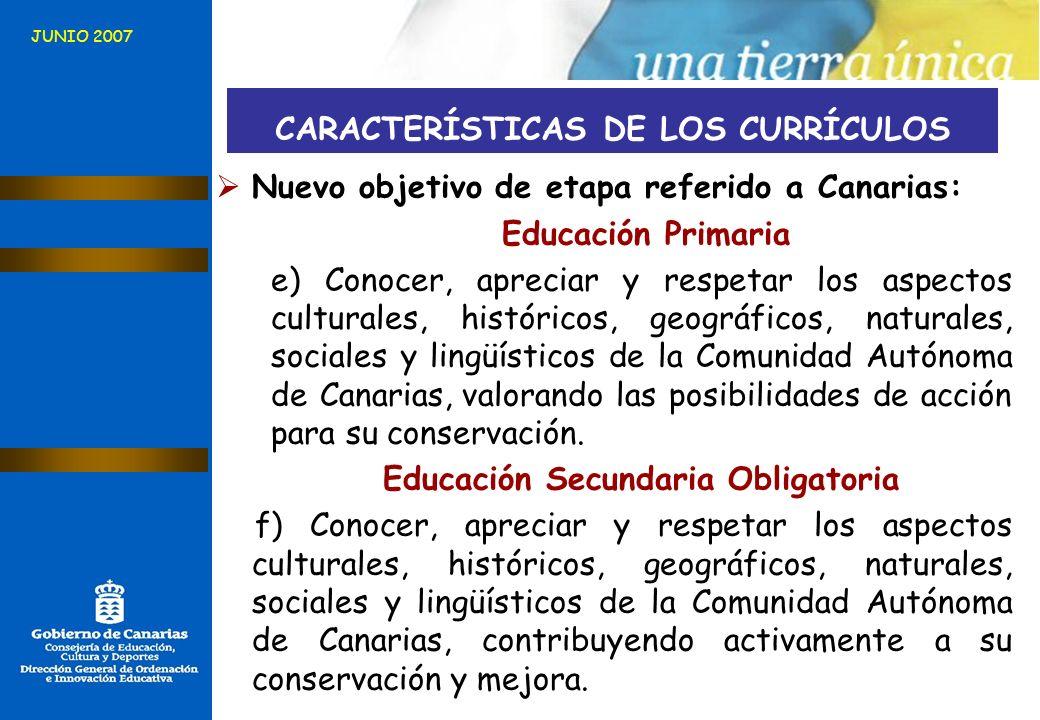 Nuevo objetivo de etapa referido a Canarias: Educación Primaria e) Conocer, apreciar y respetar los aspectos culturales, históricos, geográficos, natu