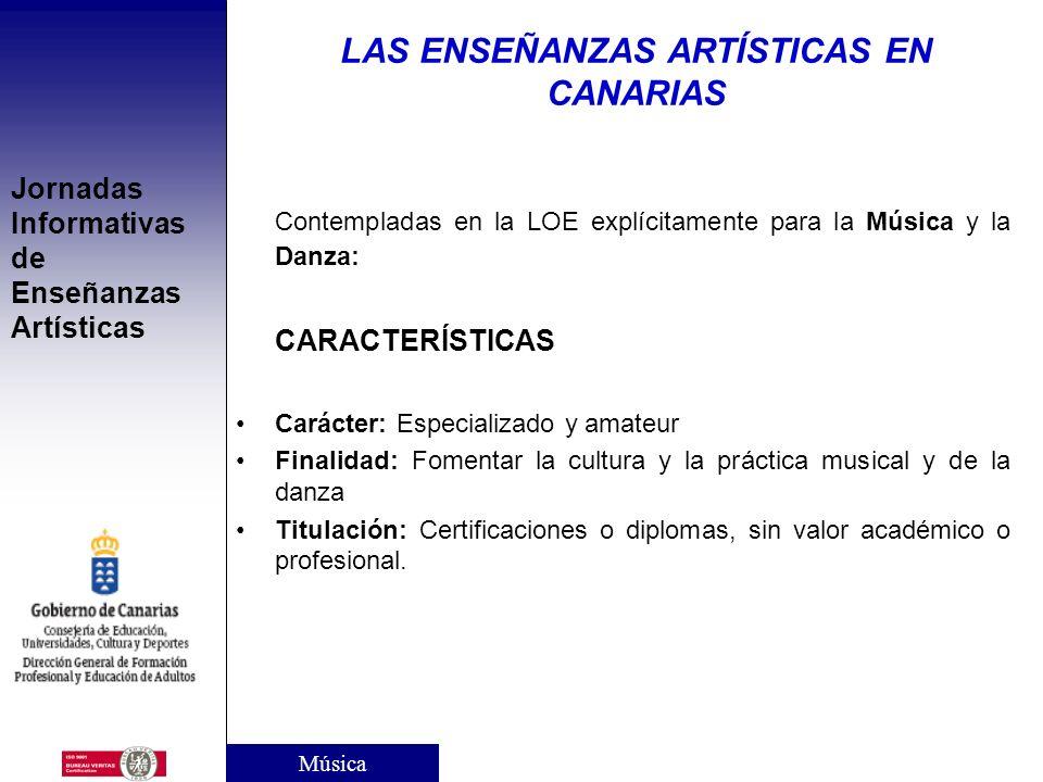 Jornadas Informativas de Enseñanzas Artísticas III. ENSEÑANZAS ARTÍSTICAS NO REGLADAS : ESCUELAS DE MÚSICA Y DANZA LAS ENSEÑANZAS ARTÍSTICAS EN CANARI