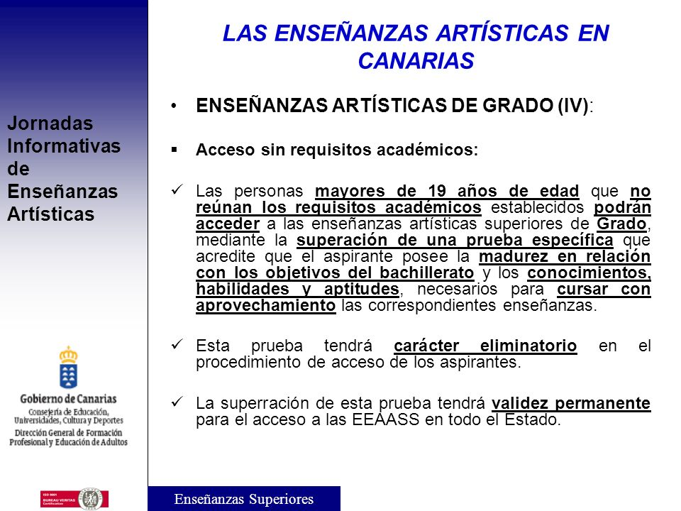 Jornadas Informativas de Enseñanzas Artísticas ENSEÑANZAS ARTÍSTICAS DE GRADO (IV): Acceso a las enseñanzas artísticas superiores de Grado: Requisitos