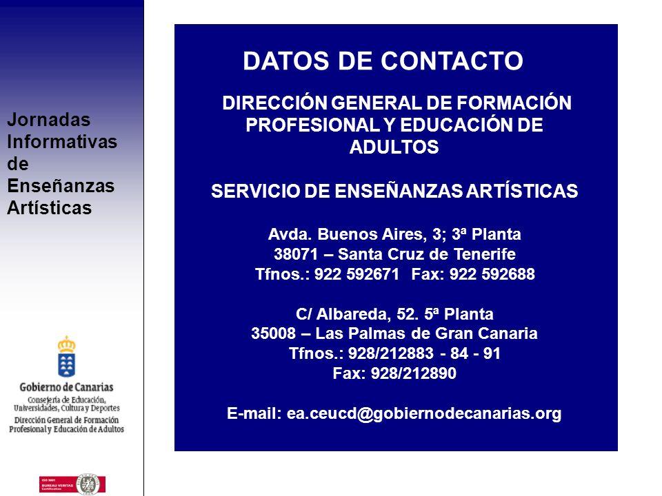 Jornadas Informativas de Enseñanzas Artísticas CENTROS DE ENSEÑANZAS ARTÍSTICAS SUPERIORES Música: Conservatorio Superior de Música de Canarias (Sedes