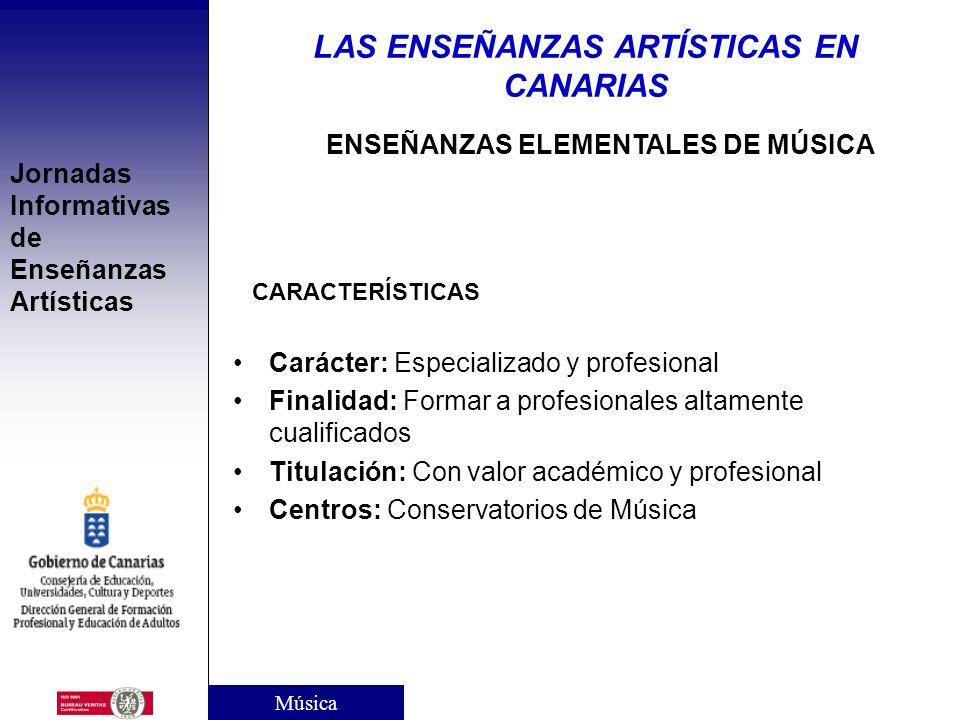Jornadas Informativas de Enseñanzas Artísticas II. ENSEÑANZAS ELEMENTALES Y PROFESIONALES DE MÚSICA Y DANZA LAS ENSEÑANZAS ARTÍSTICAS EN CANARIAS