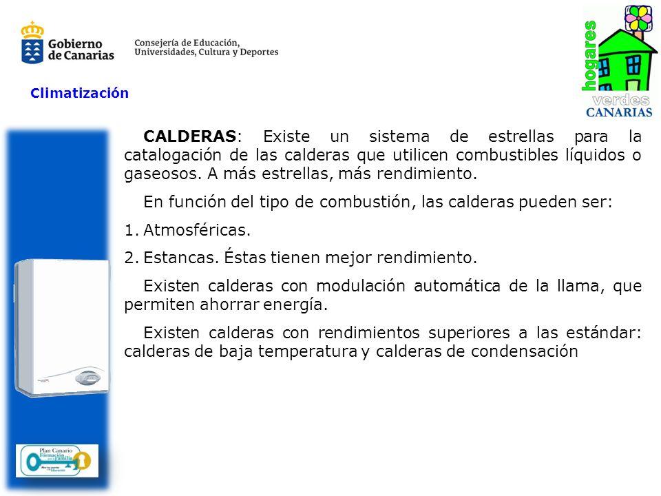 Climatización CALDERAS: Existe un sistema de estrellas para la catalogación de las calderas que utilicen combustibles líquidos o gaseosos. A más estre
