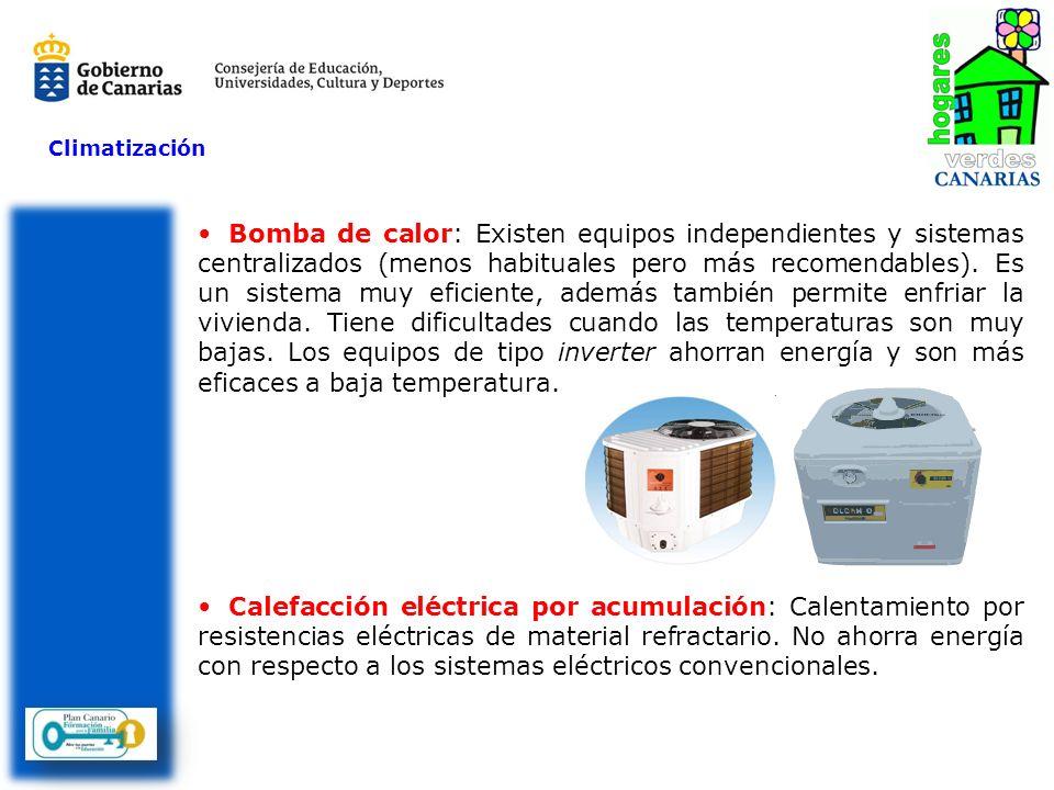 Climatización Bomba de calor: Existen equipos independientes y sistemas centralizados (menos habituales pero más recomendables). Es un sistema muy efi
