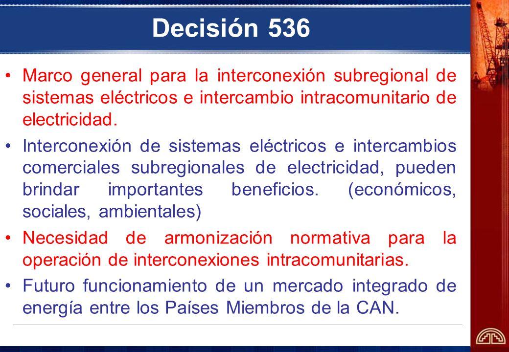 Decisión 536 Marco general para la interconexión subregional de sistemas eléctricos e intercambio intracomunitario de electricidad. Interconexión de s