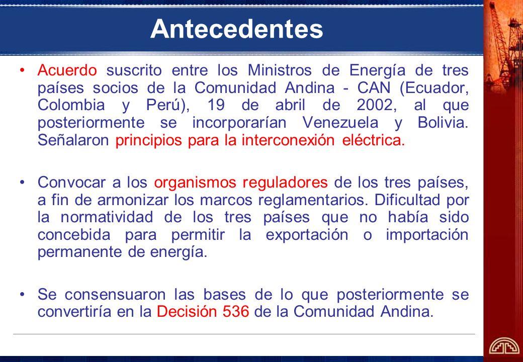 Antecedentes- Reunión de Ministros En la I Reunión del Consejo de Ministros de Energía, Electricidad, Hidrocarburos y Minas de la CAN, celebrada en Quito en enero de 2004, se fijaron las bases de la Alianza Energética Andina (AEA), la cual ha quedado proyectada en 5 ejes temáticos: –Construcción de mercados integrados de energía (electricidad y gas), a través de redes físicas y marcos regulatorios armonizados; –Inserción en los mercados internacionales de hidrocarburos, en un contexto estratégico de seguridad energética; –Promoción del desarrollo empresarial en los países andinos, en clusters energéticos; –Marco de negociación y clasificación de los servicios de energía en la OMC y otras instancias internacionales; –Desarrollo de la temática de las energías renovables y su vinculación con la temática ambiental y con el Plan Integrado de Desarrollo Social (PIDS).