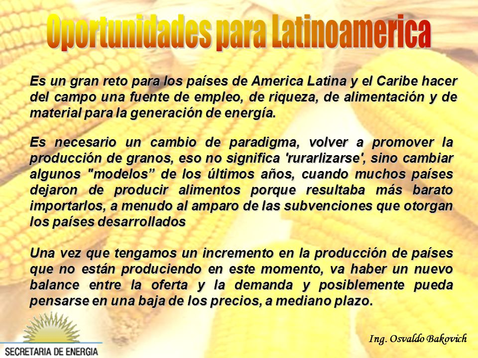 Ing. Osvaldo Bakovich Es un gran reto para los países de America Latina y el Caribe hacer del campo una fuente de empleo, de riqueza, de alimentación