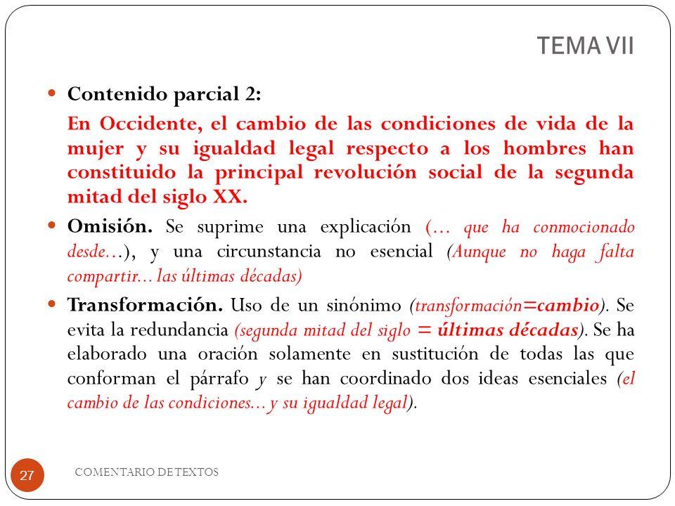 TEMA VII Contenido parcial 2: En Occidente, el cambio de las condiciones de vida de la mujer y su igualdad legal respecto a los hombres han constituid