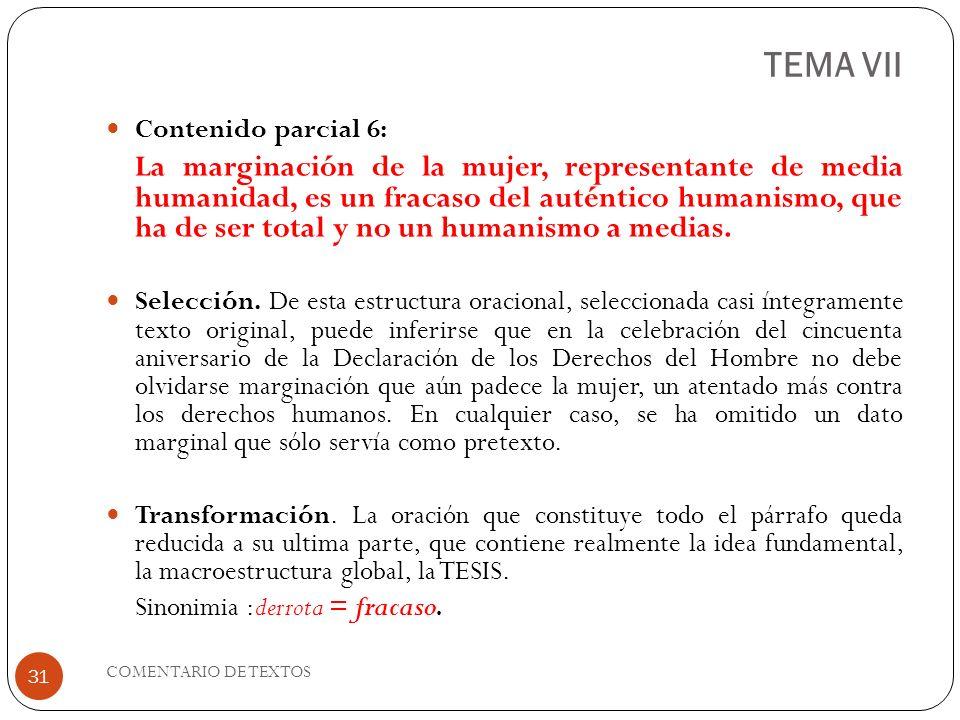TEMA VII Contenido parcial 6: La marginación de la mujer, representante de media humanidad, es un fracaso del auténtico humanismo, que ha de ser total