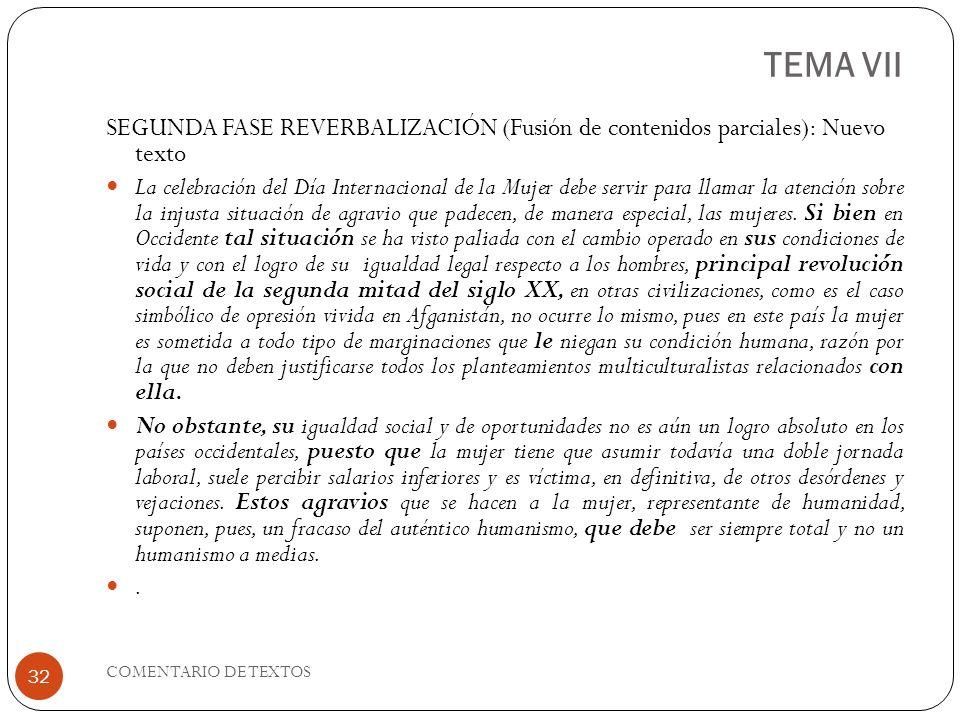 TEMA VII SEGUNDA FASE REVERBALIZACIÓN (Fusión de contenidos parciales): Nuevo texto La celebración del Día Internacional de la Mujer debe servir para