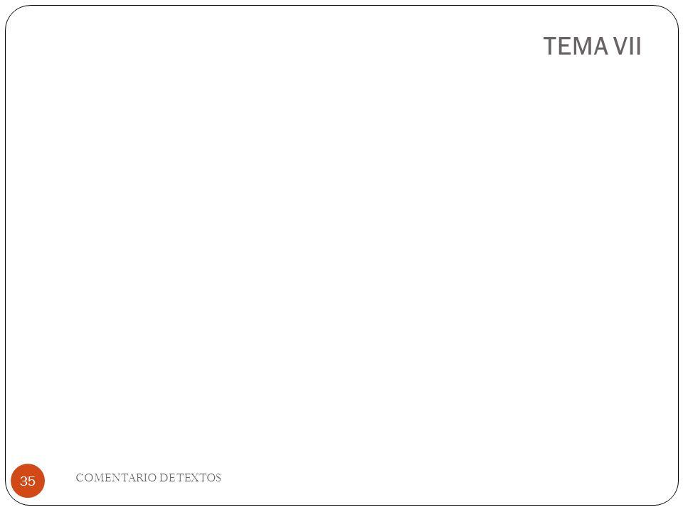 TEMA VII 35 COMENTARIO DE TEXTOS