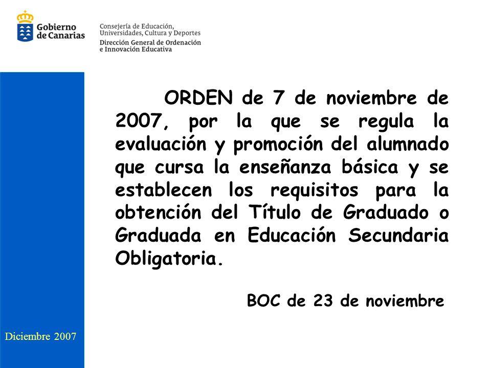 ORDEN de 7 de noviembre de 2007, por la que se regula la evaluación y promoción del alumnado que cursa la enseñanza básica y se establecen los requisitos para la obtención del Título de Graduado o Graduada en Educación Secundaria Obligatoria.