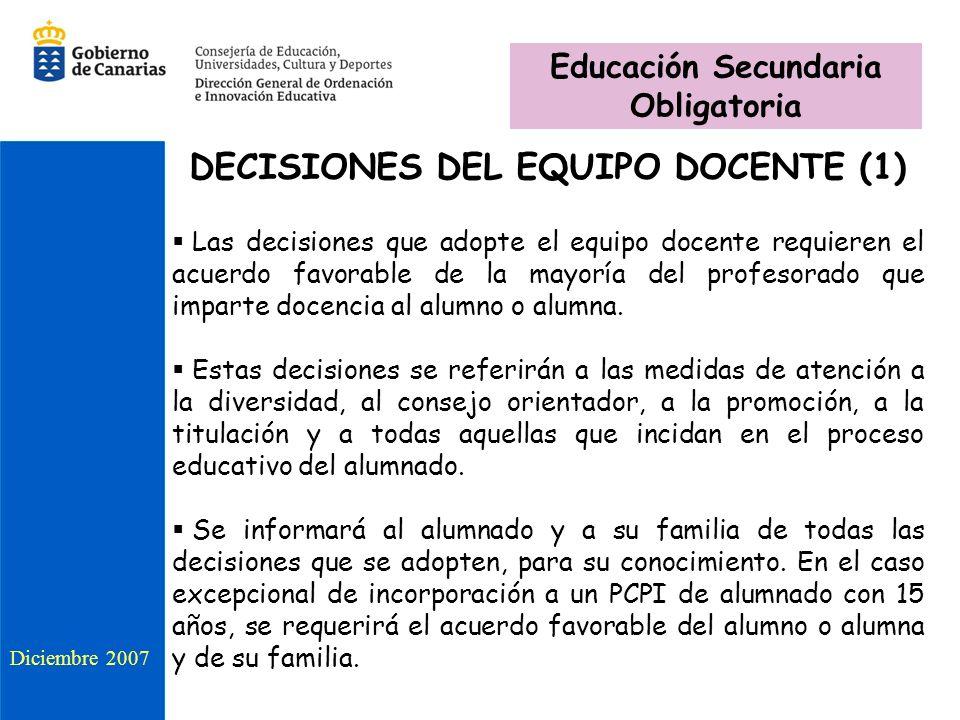 DECISIONES DEL EQUIPO DOCENTE (1) Las decisiones que adopte el equipo docente requieren el acuerdo favorable de la mayoría del profesorado que imparte docencia al alumno o alumna.