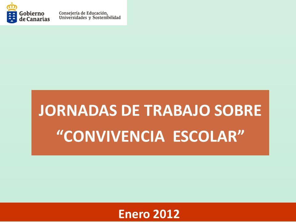 JORNADAS DE TRABAJO SOBRE CONVIVENCIA ESCOLAR Enero 2012