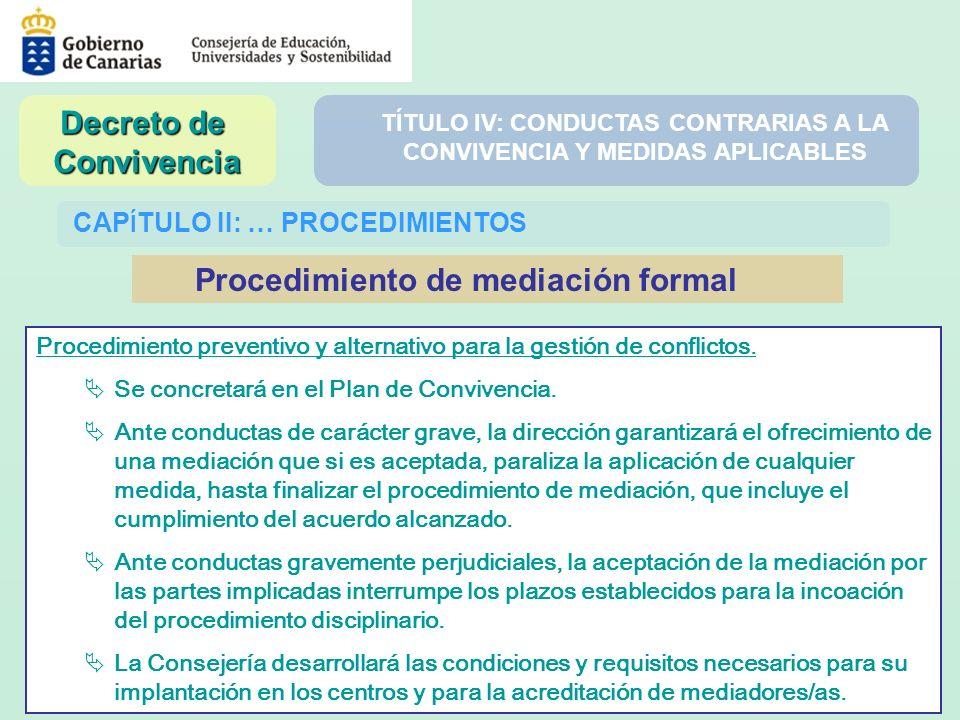 CAP Í TULO II: … PROCEDIMIENTOS Procedimiento preventivo y alternativo para la gestión de conflictos. Se concretará en el Plan de Convivencia. Ante co
