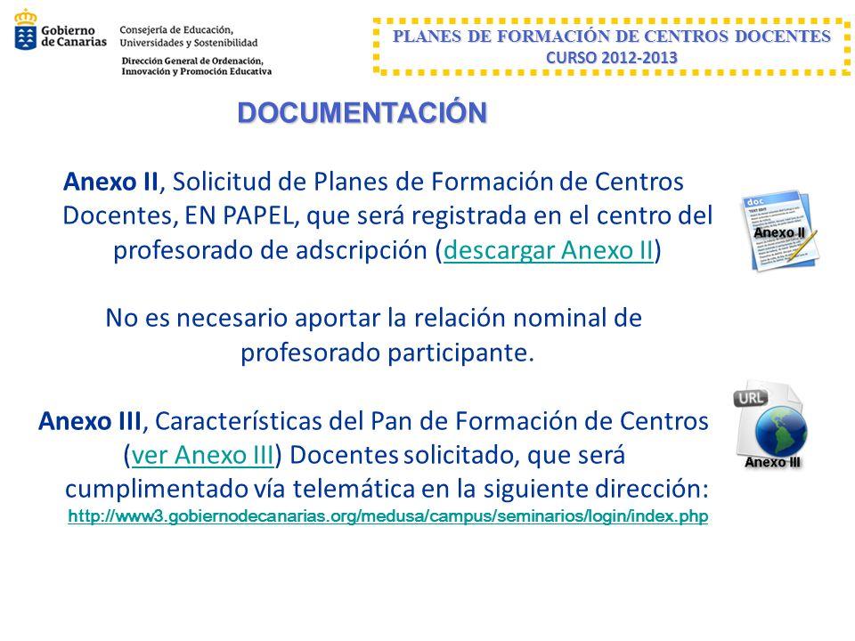 DOCUMENTACIÓN Anexo II, Solicitud de Planes de Formación de Centros Docentes, EN PAPEL, que será registrada en el centro del profesorado de adscripció