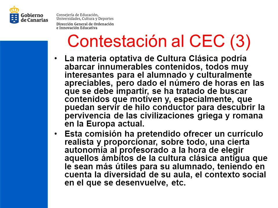 Contestación al CEC (3) La materia optativa de Cultura Clásica podría abarcar innumerables contenidos, todos muy interesantes para el alumnado y cultu