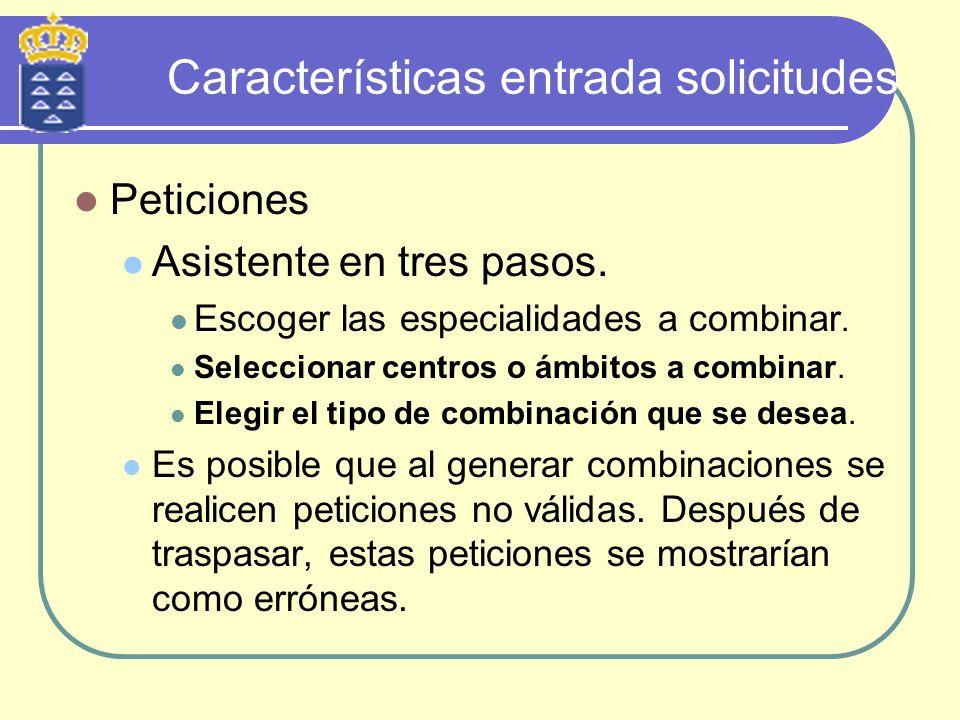 Características entrada solicitudes Peticiones Asistente en tres pasos. Escoger las especialidades a combinar. Seleccionar centros o ámbitos a combina