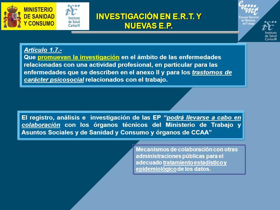 Artículo 1.7.- Que promuevan la investigación en el ámbito de las enfermedades relacionadas con una actividad profesional, en particular para las enfe