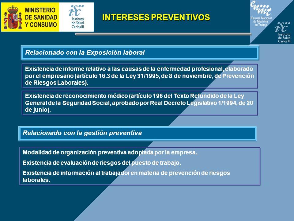 Relacionado con la Exposición laboral INTERESES PREVENTIVOS Relacionado con la gestión preventiva Existencia de informe relativo a las causas de la en