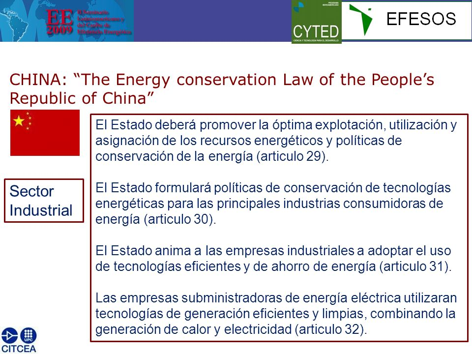 CHINA: The Energy conservation Law of the Peoples Republic of China El Estado deberá promover la óptima explotación, utilización y asignación de los r