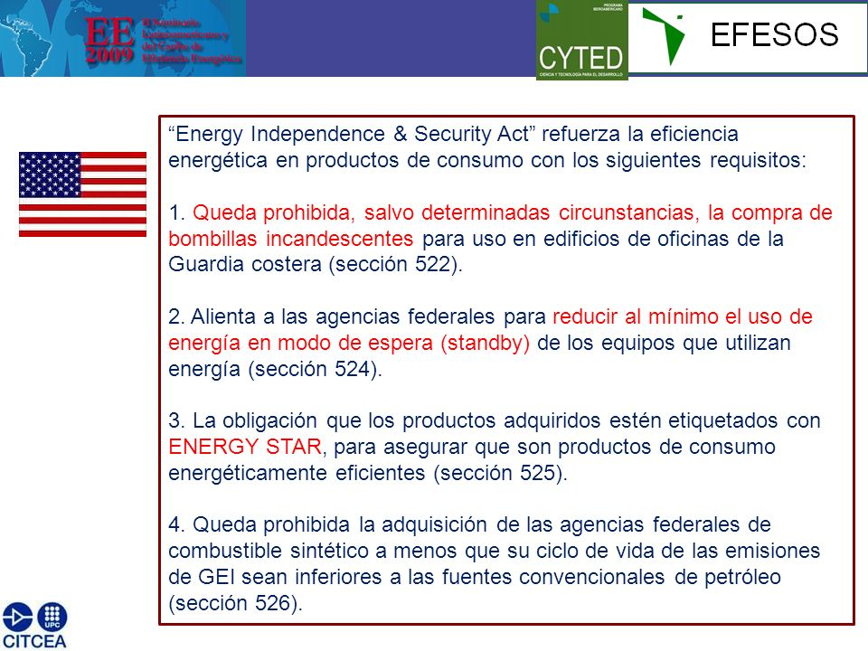 Energy Independence & Security Act refuerza la eficiencia energética en productos de consumo con los siguientes requisitos: 1.