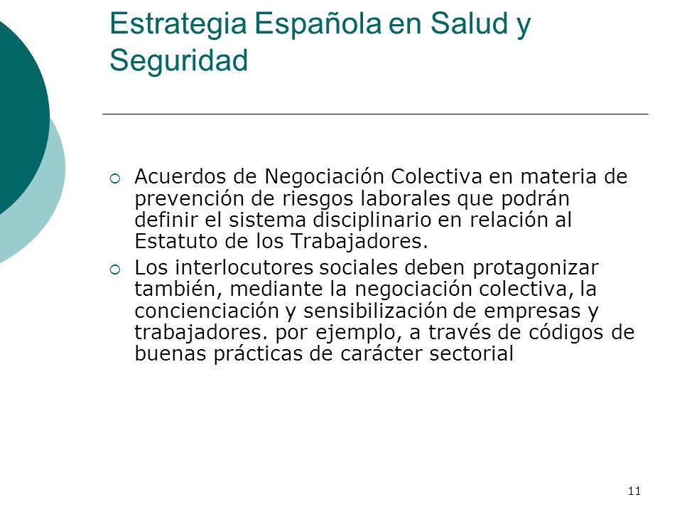 11 Estrategia Española en Salud y Seguridad Acuerdos de Negociación Colectiva en materia de prevención de riesgos laborales que podrán definir el sistema disciplinario en relación al Estatuto de los Trabajadores.