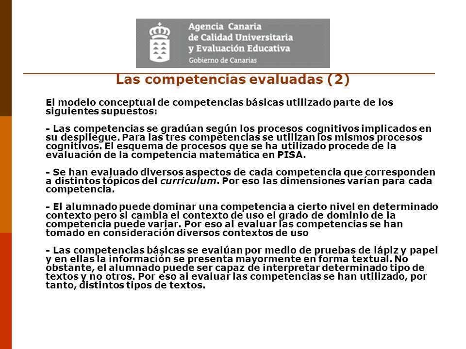 Las competencias evaluadas (2) El modelo conceptual de competencias básicas utilizado parte de los siguientes supuestos: - Las competencias se gradúan