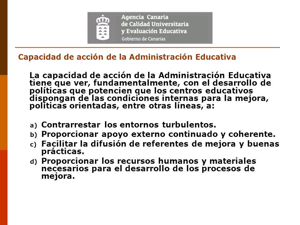 Capacidad de acción de la Administración Educativa La capacidad de acción de la Administración Educativa tiene que ver, fundamentalmente, con el desar