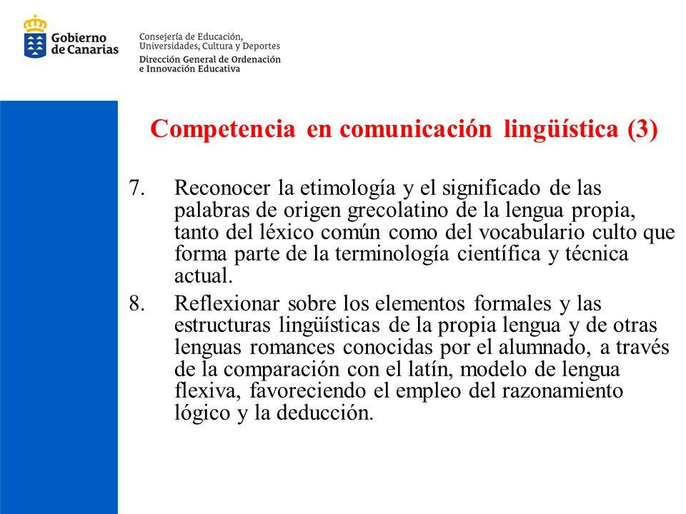 Competencia en comunicación lingüística (3) 7.Reconocer la etimología y el significado de las palabras de origen grecolatino de la lengua propia, tant