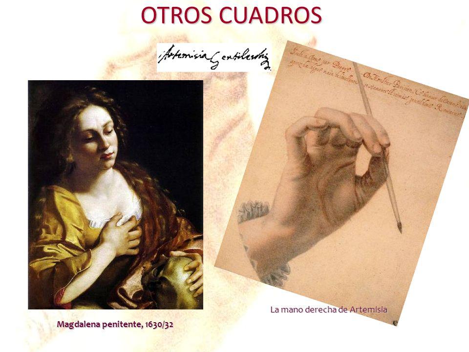 OTROS CUADROS Magdalena penitente, 1630/32 La mano derecha de Artemisia