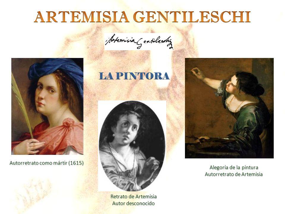 Alegoría de la pintura Autorretrato de Artemisia Retrato de Artemisia Autor desconocido Autorretrato como mártir (1615)
