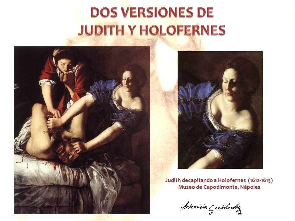 Judith decapitando a Holofernes (1612-1613) Museo de Capodimonte, Nápoles