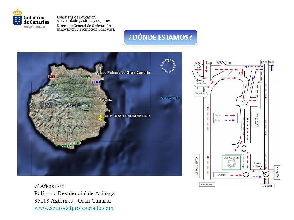 c/ Añepa s/n Polígono Residencial de Arinaga 35118 Agüimes - Gran Canaria www.centrodelprofesorado.com ¿DÓNDE ESTAMOS?