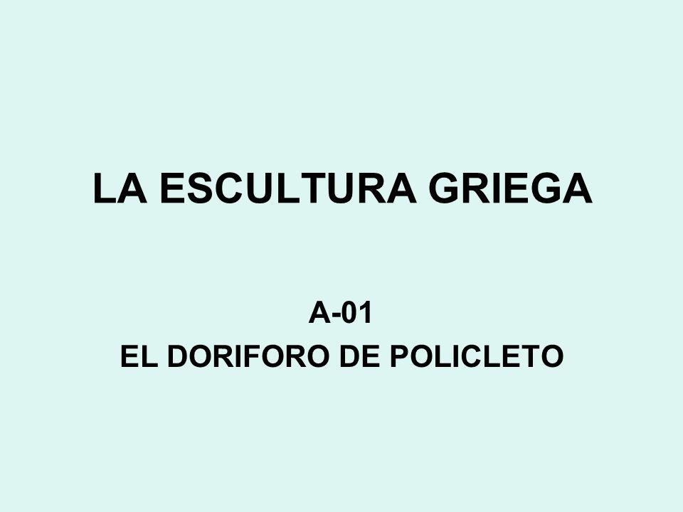 LA ESCULTURA GRIEGA A-01 EL DORIFORO DE POLICLETO