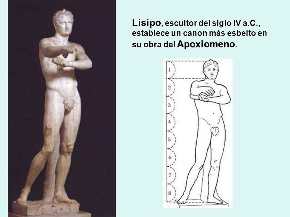 Lisipo, escultor del siglo IV a.C., establece un canon más esbelto en su obra del Apoxiomeno.