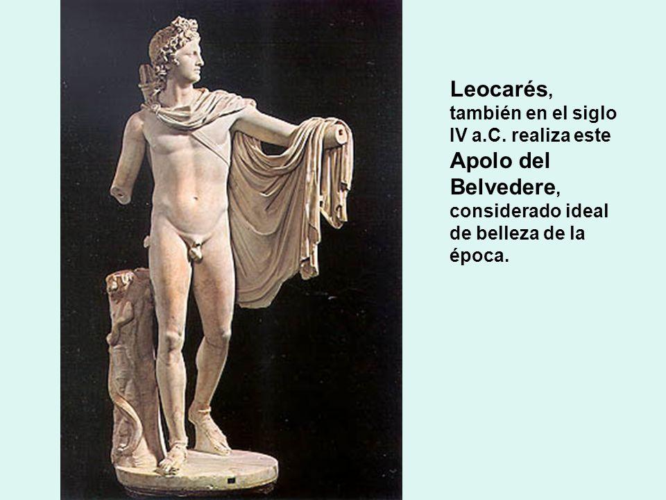 Leocarés, también en el siglo IV a.C. realiza este Apolo del Belvedere, considerado ideal de belleza de la época.