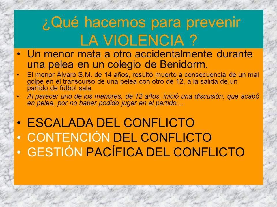 ¿Qué hacemos para prevenir LA VIOLENCIA ? Un menor mata a otro accidentalmente durante una pelea en un colegio de Benidorm. El menor Álvaro S.M. de 14