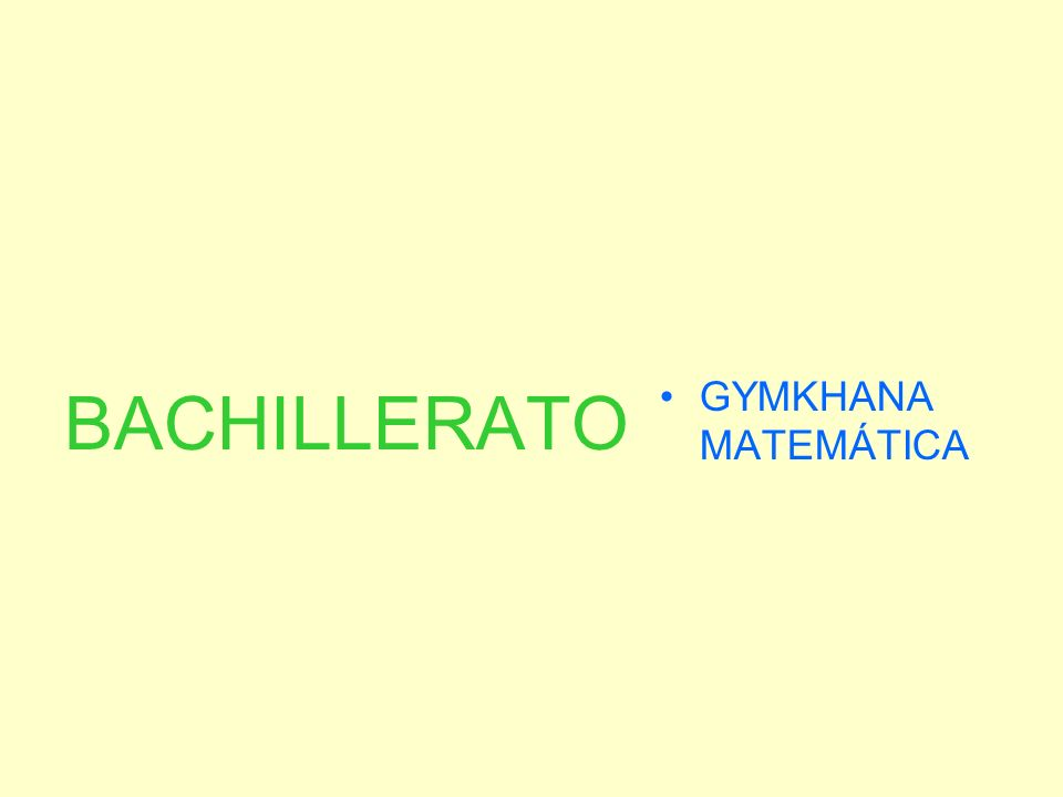 BACHILLERATO GYMKHANA MATEMÁTICA