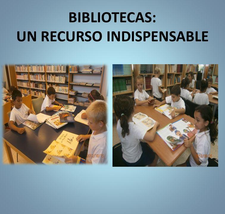 BIBLIOTECAS: UN RECURSO INDISPENSABLE