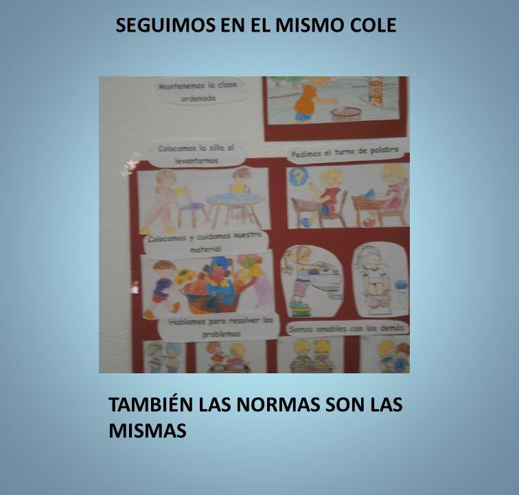 SEGUIMOS EN EL MISMO COLE TAMBIÉN LAS NORMAS SON LAS MISMAS