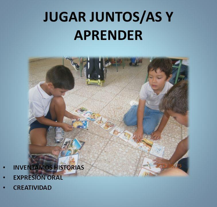 JUGAR JUNTOS/AS Y APRENDER INVENTAMOS HISTORIAS EXPRESIÓN ORAL CREATIVIDAD