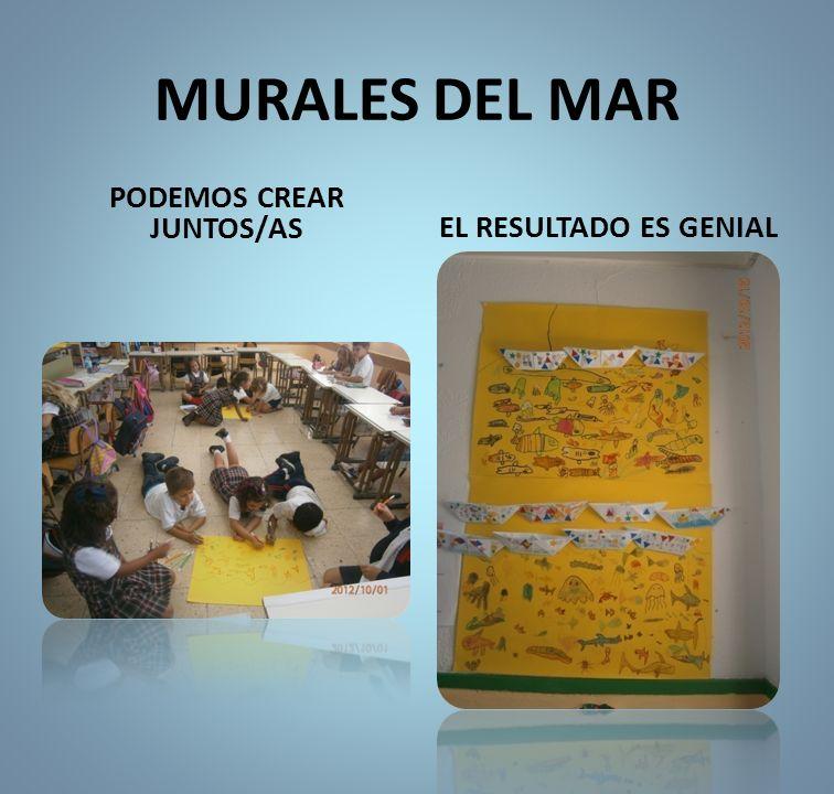 MURALES DEL MAR PODEMOS CREAR JUNTOS/AS EL RESULTADO ES GENIAL