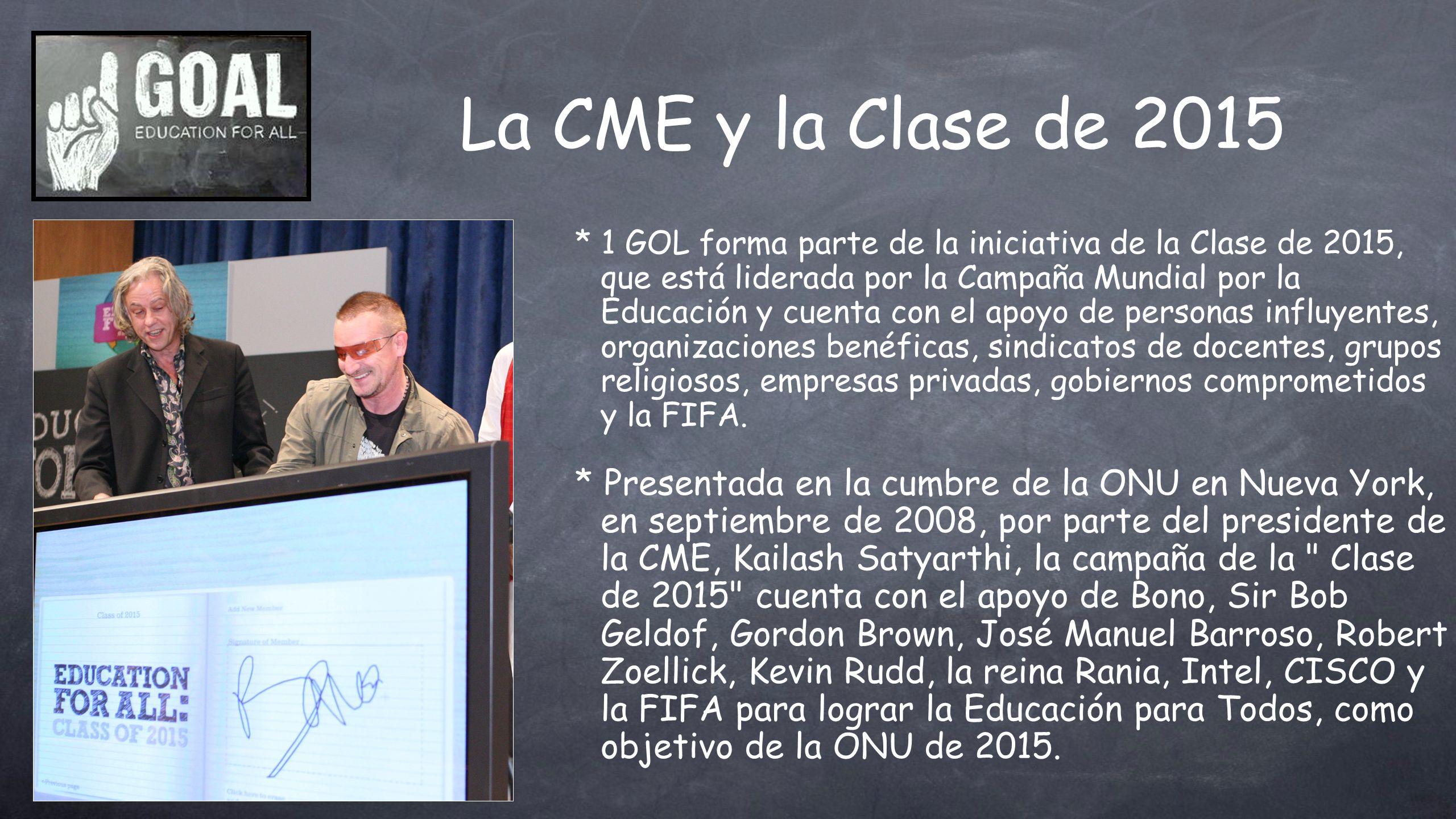 La CME y la Clase de 2015 * 1 GOL forma parte de la iniciativa de la Clase de 2015, que está liderada por la Campaña Mundial por la Educación y cuenta