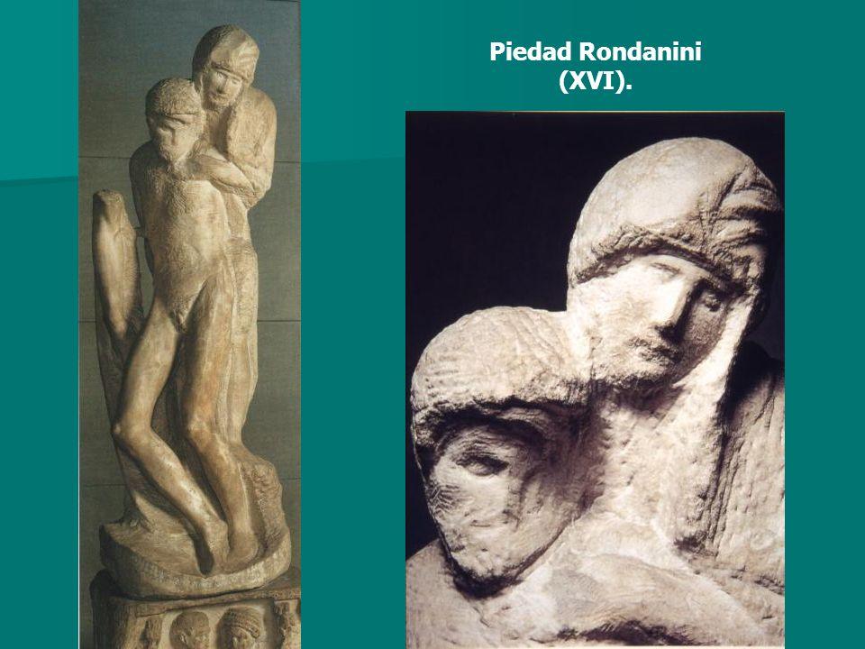 Piedad Rondanini (XVI).